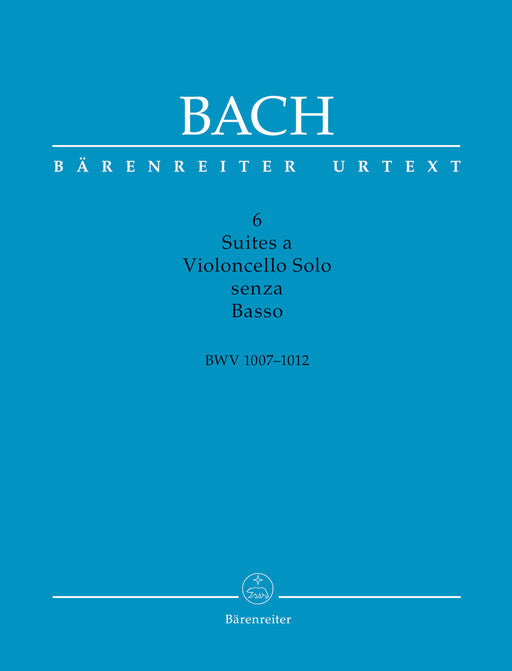 Bach 6 Suites a Violoncello Solo senza Basso BWV 1007-1012 -Scholarly-critical performing edition- (Six Suites for Violoncello solo)