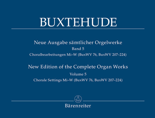 Buxtehude Chorale Settings Mi–W (BuxWV 76, BuxWV 207–224) New Edition of the Complete Organ Works Volume 5