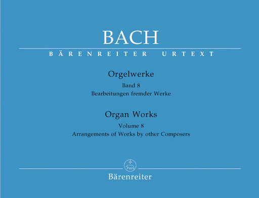 Bach Organ Works, Volume 8 -Arrangements of Works by other Composers-