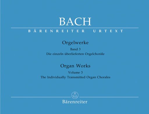 Bach Organ Works, Volume 3 -The Individually Transmitted Organ Chorales-