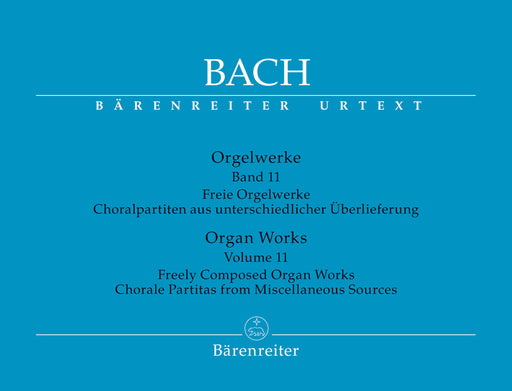 Bach Organ Works, Volume 11 -Freely Composed Organ Works. Chorale Partitas from Miscellaneous Sources-