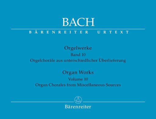 "Bach Organ Works, Volume 10 -Organ Chorales from Miscellaneous Sources- (With separate Tromba part to ""Wachet auf, ruft und die Stimme / Wake ye maids! hark, strikes the hour"")"
