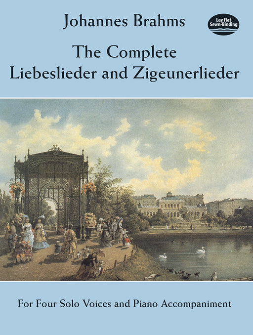 Brahms The Complete Liebeslieder and Zigeunerlieder: For Four Solo Voices and Piano Accompaniment
