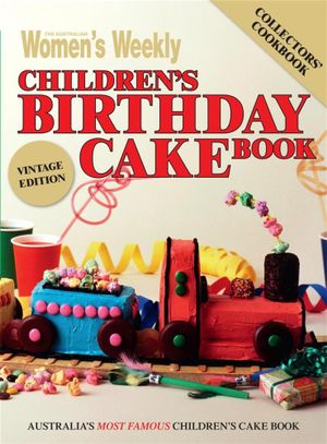Book: The Australian Women's Weekly Children's Birthday Cake Book (Currently out of stock)