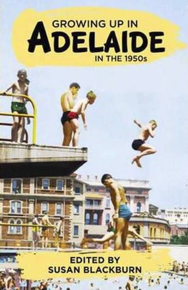 Book; Growing up in Adelaide in the 1950s - Susan Blackburn
