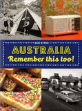 Book; Australia Remember This Too. Bob Byrne (Author signed copy)