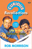 Book; Curious Recollections. Life in the Curiosity Show. Rob Morrison