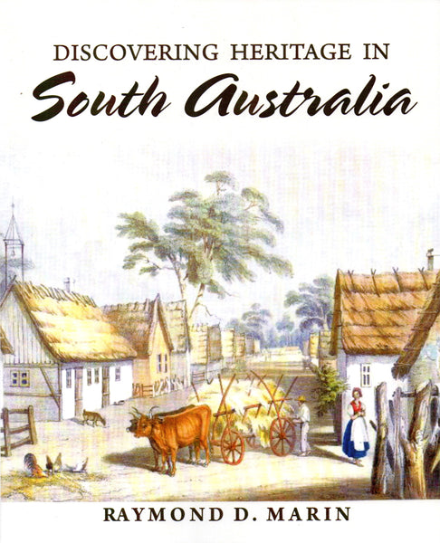 Book; Discovering Heritage in South Australia. Raymond D Marin