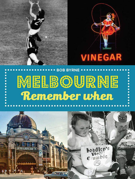 Book; Melbourne Remember When. Bob Byrne (Author signed copy).