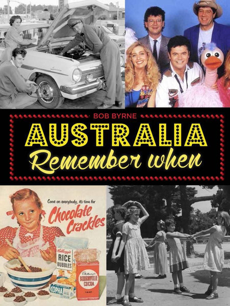 Book; Australia Remember When. Bob Byrne. (Author signed copy)