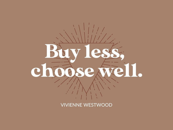 buy less choose well sustainable fashion