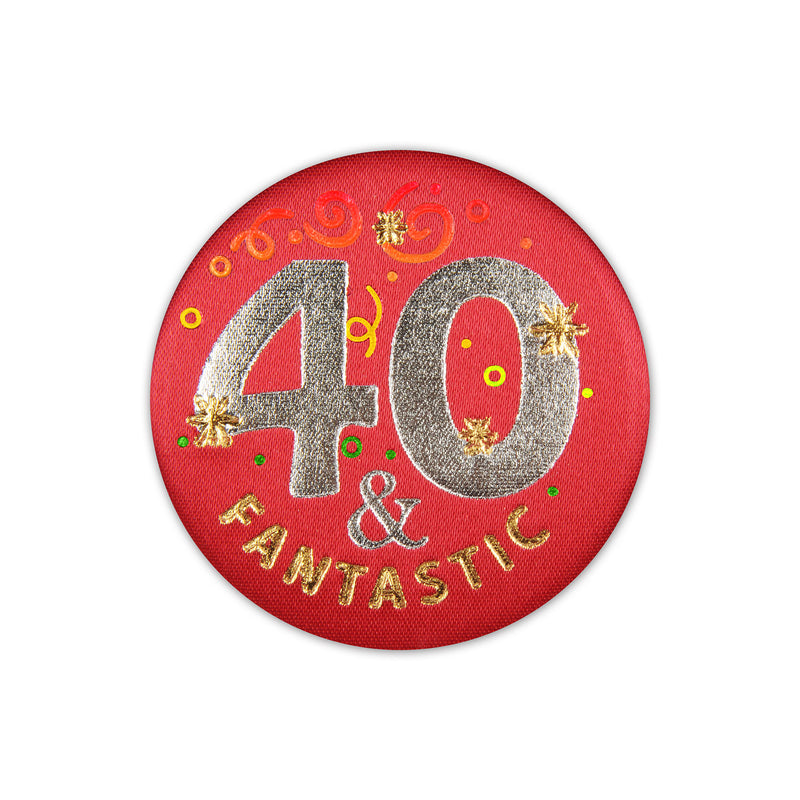 40 & Fantastic Satin Button by Beistle - 40th Birthday Party Decorations