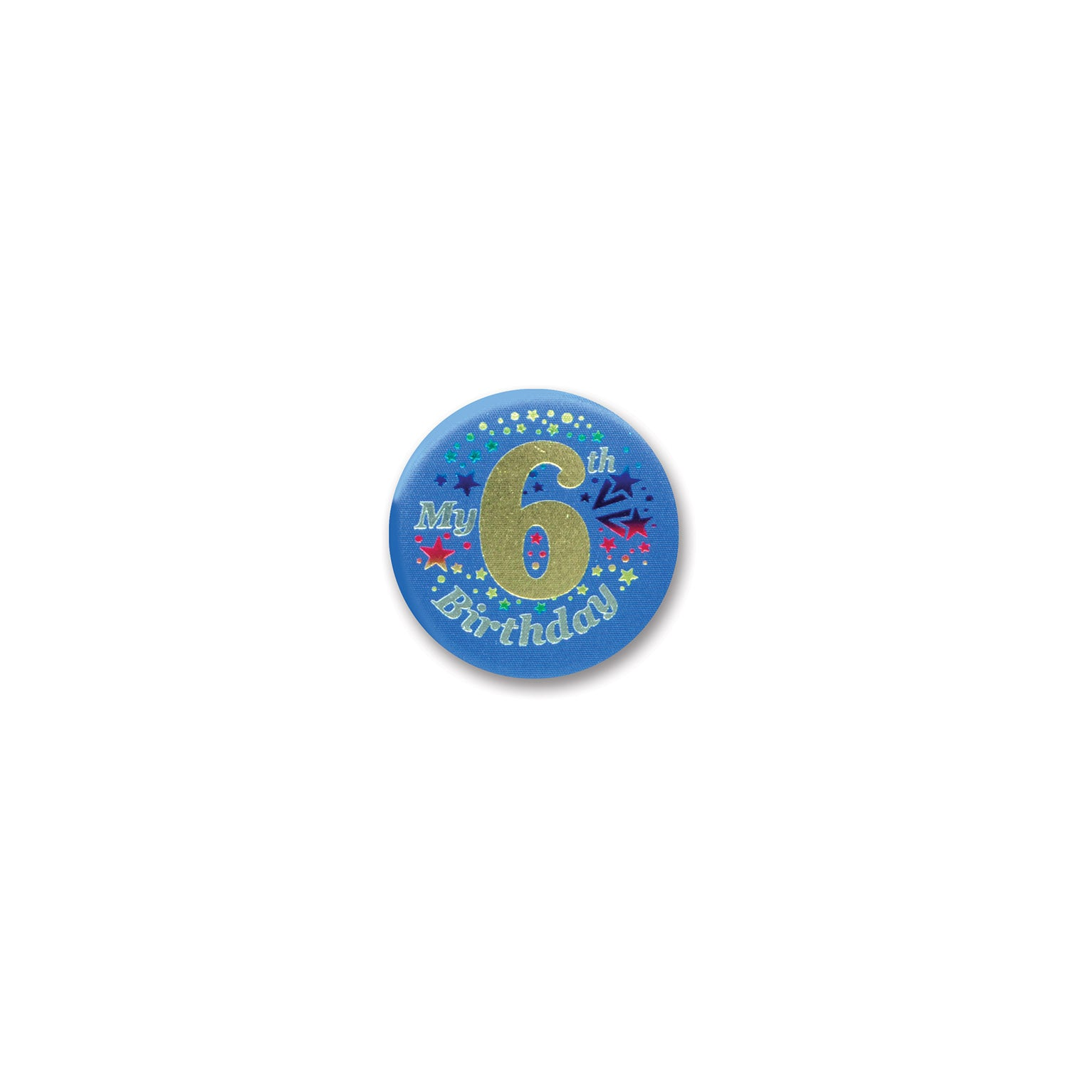 My 6th Birthday Satin Button by Beistle - 6th Birthday Party Decorations