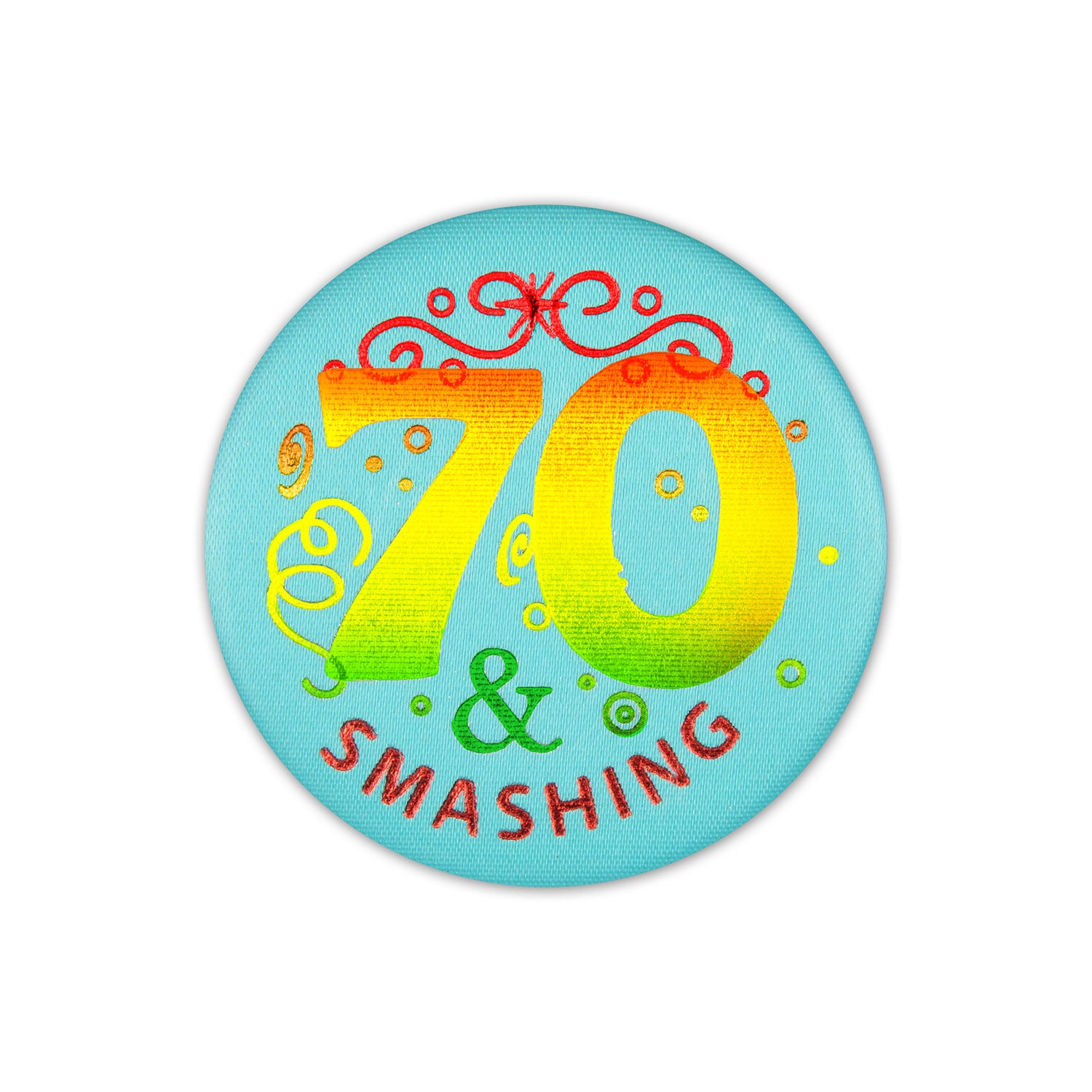 70 & Smashing Satin Button by Beistle - 70th Birthday Party Decorations