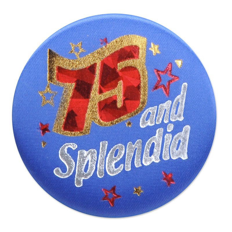 75 & Splendid Satin Button by Beistle - 75th Birthday Party Decorations