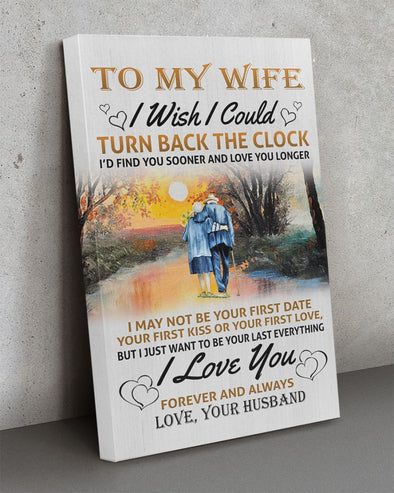 Wife Canvas - To My Wife I May Not Be Your First Date Your First Kiss Your First Love Want To Be Your Last Everything Canvas - LOP Store
