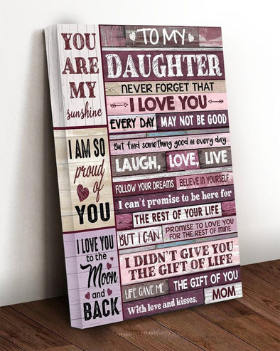 Daughter Canvas - To My Daughter You Are My Sunshine Never Forget That I Love You Life Gave Me The Gift of You Canvas