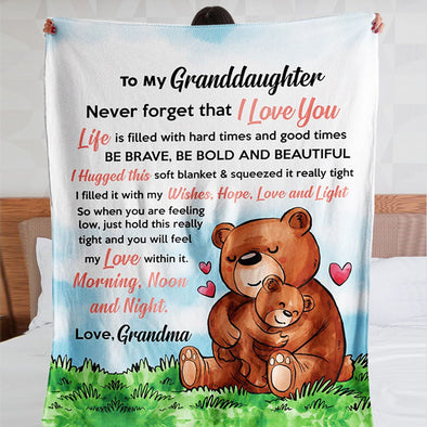 Granddaughter Blanket - Bears To My Granddaughter Never Forget That I Love You Be Brave Be Bold Beautiful Fleece Blanket