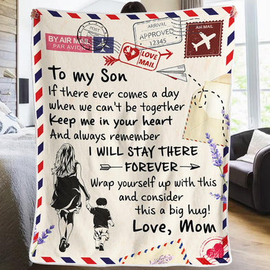 Son Blanket - From Mom To My Son Keep Me In Your Heart Always Remember I'll Stay There Forever Fleece Blanket