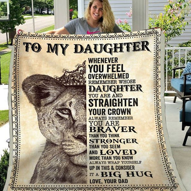 Daughter Blanket - From Dad To My Daughter Always Remember You Are Braver Than You Think Stronger Than You Seem Loved More Than You Know Fleece Blanket