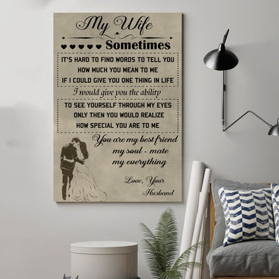 Wife Canvas - Sometimes It's Hard To Find Words To Tell You How Much You Mean To Me You Are My Best Friend My Soulmate My Everything Canvas - LOP Store