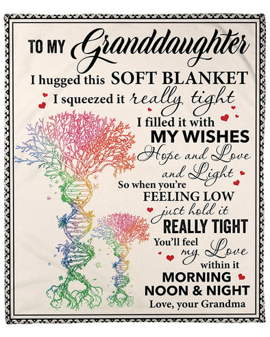 Granddaughter Blanket - To My Granddaughter I Hugged This Soft Blanket I Squeezed It Really Tight I Filled It With My Wishes Hope Love and Light Just Hold It Really Tight Fleece Blanket
