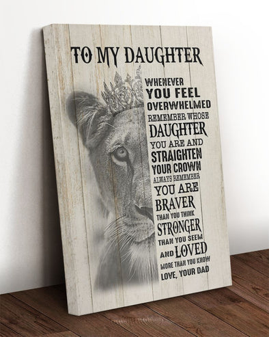 Daughter Canvas - To My Daughter Whenever You Feel Overwhelmed Remember Whose Daughter You Are Straighten Your Crown Canvas - LOP Store