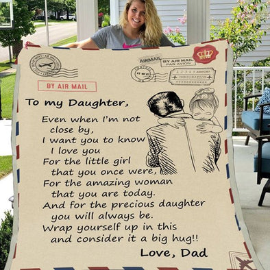 Daughter Blanket - From Dad To My Daughter I Want You To Know I Love You The Precious Daughter You Will Always Be  Fleece Blanket