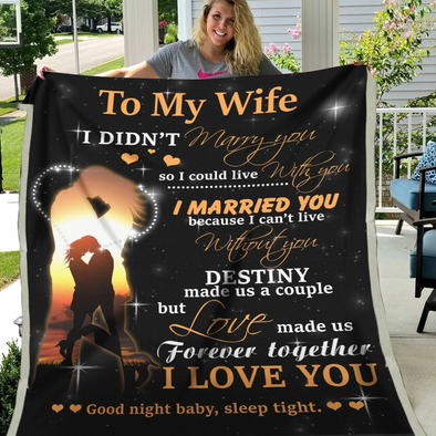 Wife Blanket - To My Wife Destiny Made Us A Couple I Love You Good Night Baby Sleep Tight Fleece Blanket - LOP Store