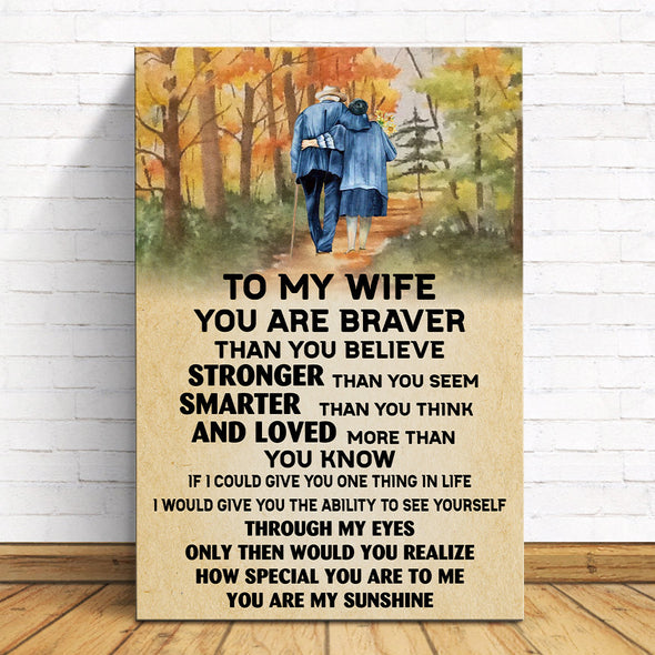 Wife Canvas - To My Wife Is Braver Than You Believe Stronger Than You Seem You Are My Sunshine Canvas - LOP Store