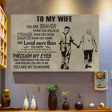 Wife Canvas - To My Wife You Are Braver Than You Believe Stronger Than You Seem Loved More Than You Know I Would Give You The Ability To See Yourself Through My Eyes Canvas - LOP Store