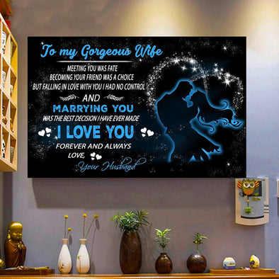Wife Canvas - To My Gorgeous Wife Meeting You Was Fate Becoming Your Friend Was A Choice Marrying You Was The Best Decision I Have Ever Made I Love You Canvas - LOP Store