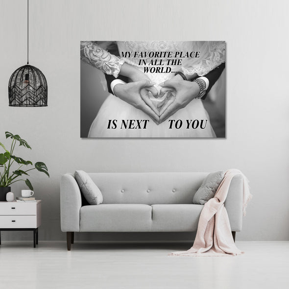 Love Anniversary Canvas - My Favorite Place In All The World Is Next To You Canvas - LOP Store