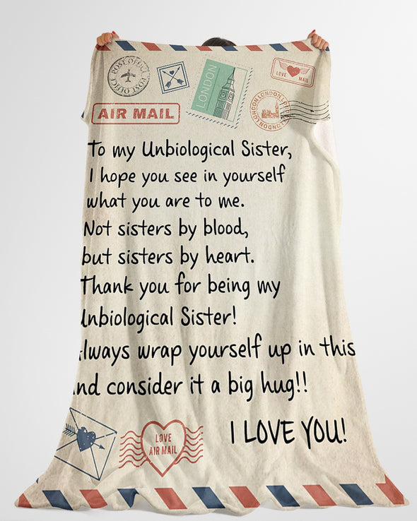 Friend Blanket - To My Unbiological Sister I Hope You See In Yourself What You Are To Me Sisters By Heart Fleece Blanket - LOP Store