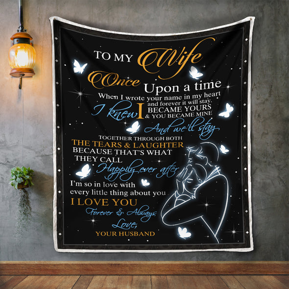 Wife Blanket - To My Wife Once Upon A time When I Wrote Your Name In My Heart and Forever I Will Stay Fleece Blanket - LOP Store