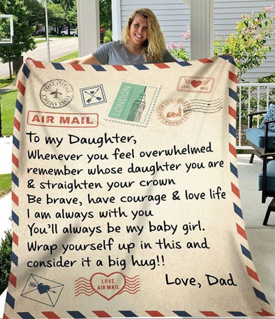 Daughter Blanket - To My Daughter Be Brave Have Courage Love Life I Am Always With You You'll Always Be My Baby Girl Fleece Blanket - LOP Store