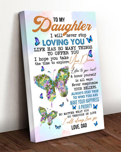 Daughter Canvas - To My Daughter I Will Never Stop Loving You Never Compromise Your Beliefs I Will Always Love You Canvas