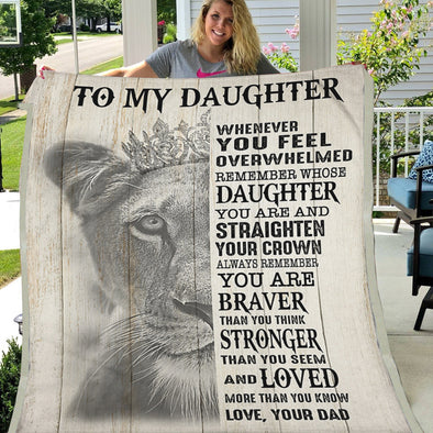Daughter Blanket - To My Daughter Whenever You Feel Overwhelmed Remember Whose Daughter You Are Always Remember You Are Braver Than You Think Fleece Blanket - LOP Store