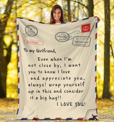 Girlfriend Blanket - To My Girlfriend Even When I'm Not Close By I Want You To Know I Love and Appreciate You Always Fleece Blanket - LOP Store