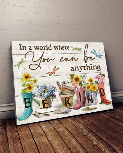 Life Canvas - In A World Where You Can Be Anything Be Kind Garden Canvas