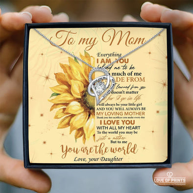 Mother Message Necklace To My Mom Everything I Am You Helped Me To Be So Much Of Me Is Made From What I Learned From You To Me You Are The World - Sterling Silver Necklace - LOP Store