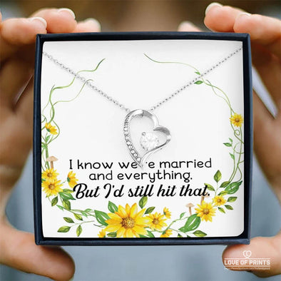 Wife Message Necklace I Know We're Married and Everything But I'd Still Hit That - Sterling Silver Necklace - LOP Store