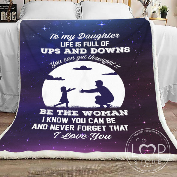 Daughter Blanket - Life Is Full Of Ups And Downs You Can Get Through It Never Forget I Love You Fleece Blanket - LOP Store