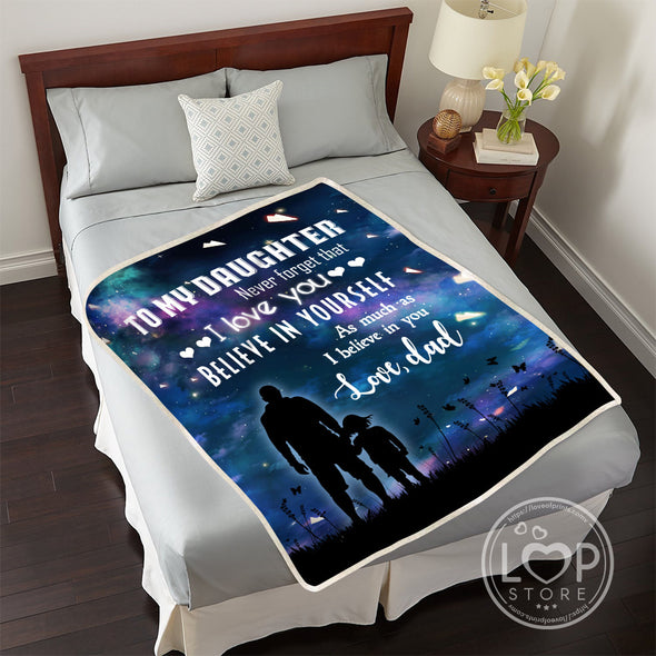 Daughter Blanket - Never Forget That I Love You Believe In Yourself As Much As I Believe You Fleece Blanket - LOP Store