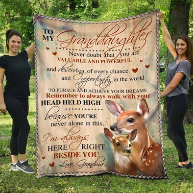 Granddaughter Blanket - To My Granddaughter Never Doubt That You Are Valuable and Powerful Remember To Always Walk With Your Head Held High Because You're Never Alone In This Fleece Blanket