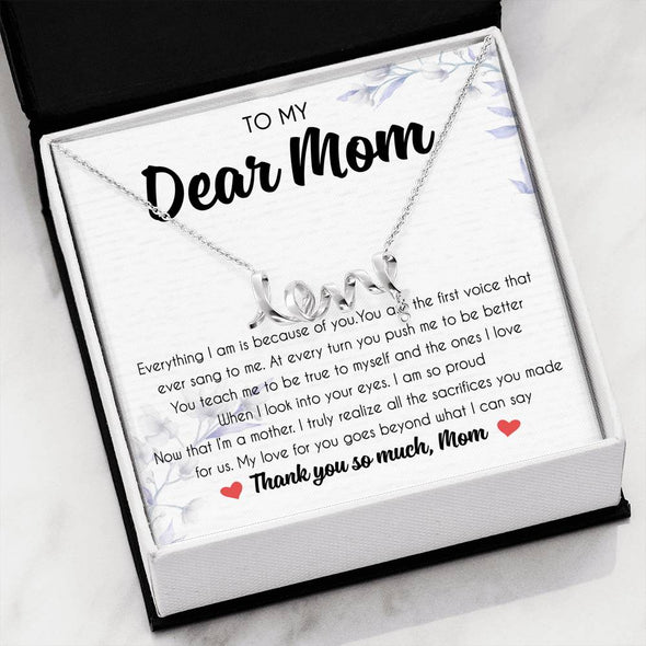 Mother Necklace To My Dear Mom Everything I Am Is Because Of You You Are The First Voice That Ever Sang To Me I am So Proud Of You - Message Love Necklace - LOP Store