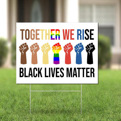 LGBT Yard Sign - Together We Rise Black Lives Matter Yard Sign