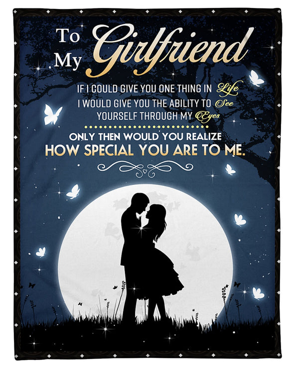 Girlfriend Blanket - To My Girlfriend See Yourself Through My Eyes How Special You Are To Me Fleece Blanket - LOP Store
