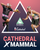 Cathedral X Mammal