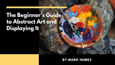 The Beginners Guide to Abstract Art and Displaying It ▶